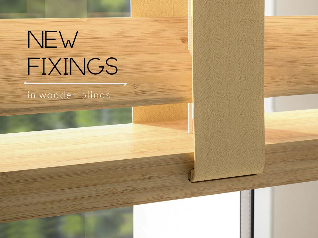 New fixings in wooden blinds