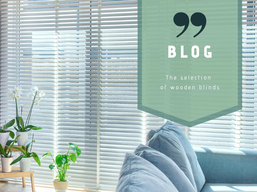 The selection of wooden blinds