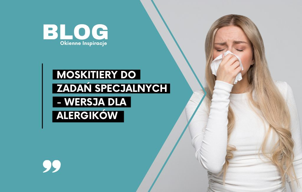 Moskitiery do zadań specjalnych – wersja dla alergików