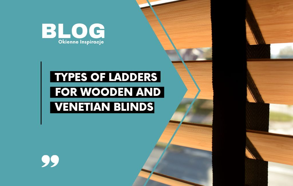 Types of ladders for wooden and venetian blinds