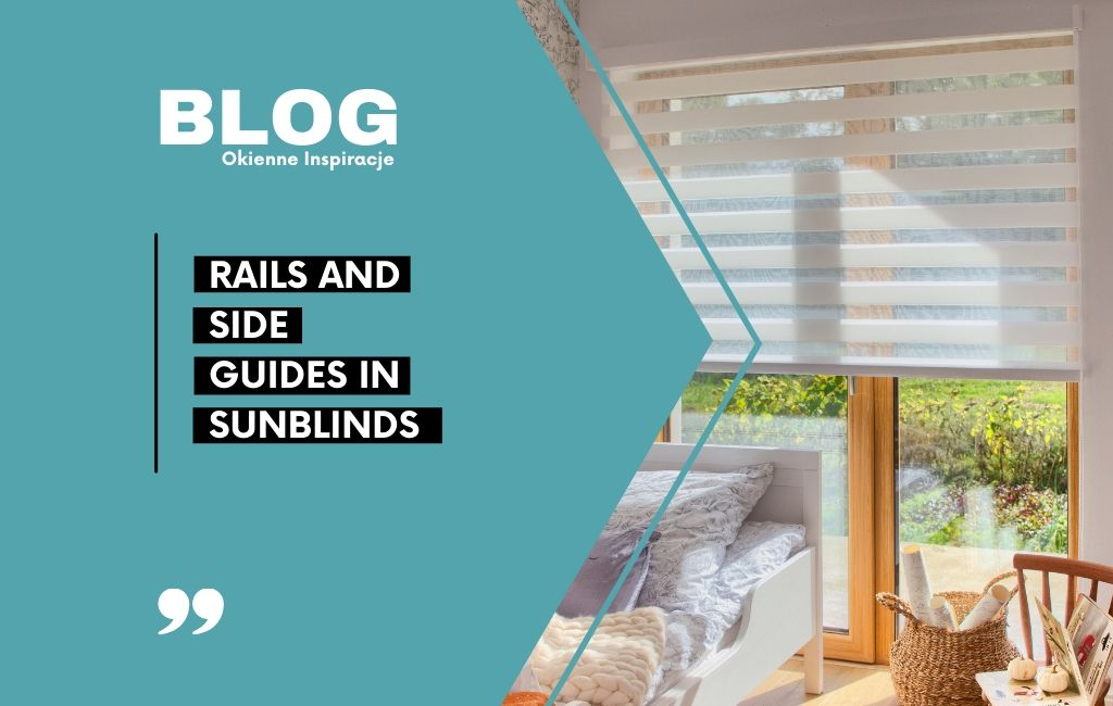 Rails and side guides in sunblinds